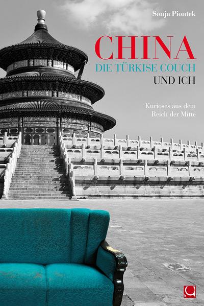 china die t rkise couch und ich kurioses aus dem reich der mitte conbook verlag. Black Bedroom Furniture Sets. Home Design Ideas