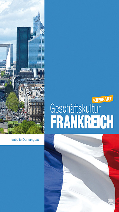 Geschäftskultur Frankreich kompakt